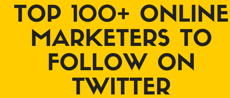 Top 100 Online Marketers to Follow on Twitter