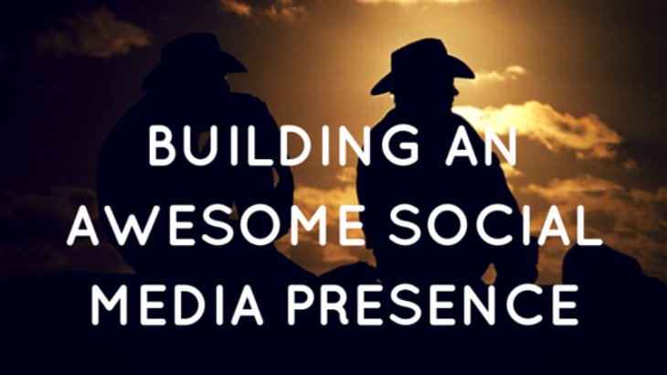 How to Build An Awesome Social Media Presence (Slideshare)