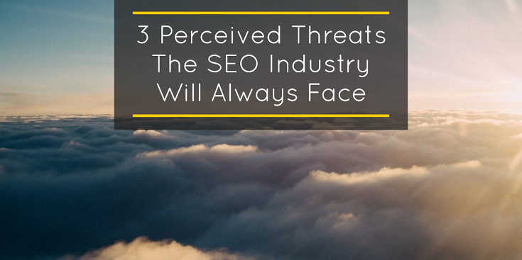 3 Perceived Threats The SEO Industry Will Always Face