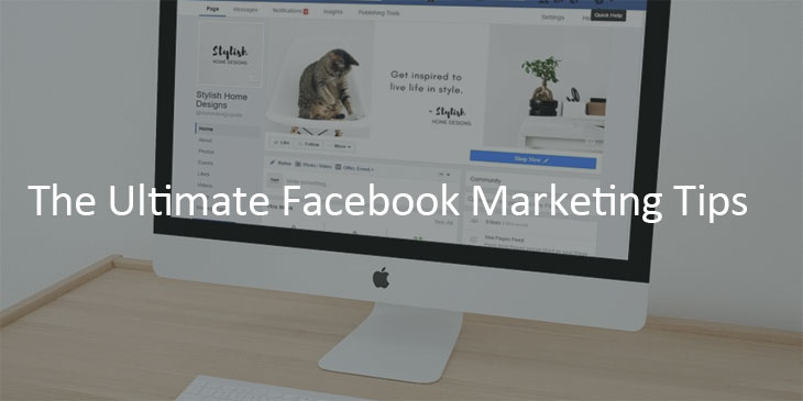 The Ultimate Guide to Facebook Marketing [The Best Facebook Marketing Tips To Grow Your Business]