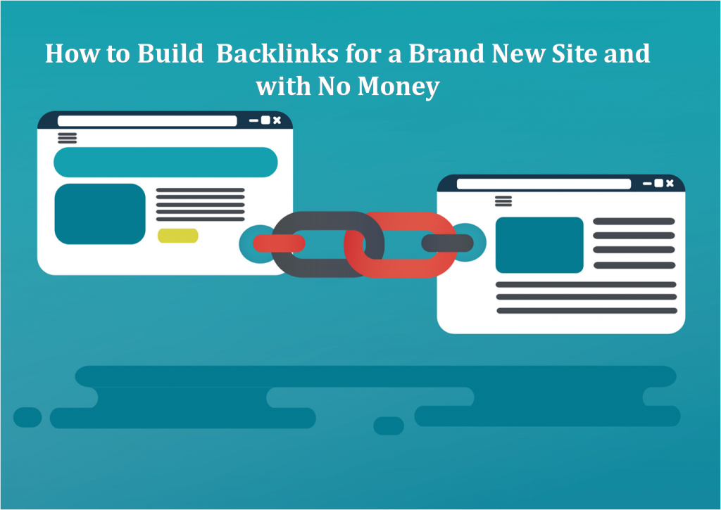How to Build Backlinks for a Brand New Site and with No Money