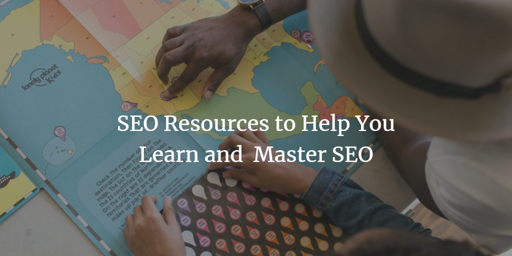 seo resources to learn and master seo in 2019